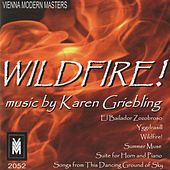 Wild Fire! - Music by Karen Griebling by Various Artists