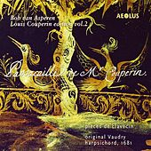 Louis Couperin Edition, Vol. 2: Passacaille de M. Couperin by Bob van Asperen