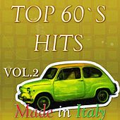 Top '60 Hits Made in Italy, Vol. 2 by Various Artists