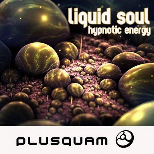 Hypnotic Energy by Liquid Soul