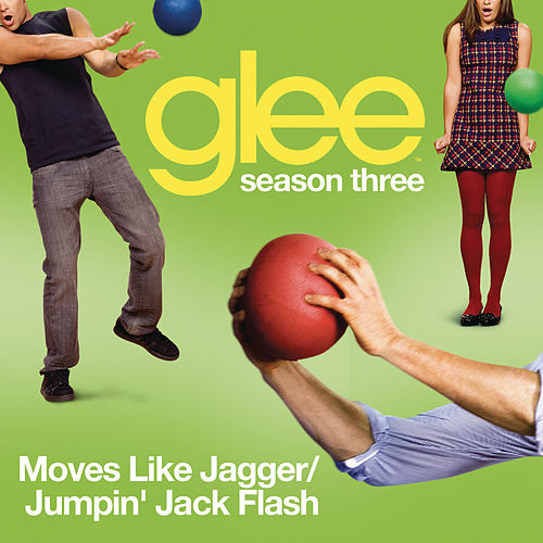 Moves Like Jagger / Jumpin' Jack Flash (Glee Cast Version) by Glee Cast