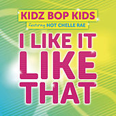 I Like It Like That feat. Hot Chelle Rae by KIDZ BOP Kids