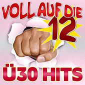 Voll auf die 12  Ü30 Hits by Various Artists