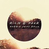 Rich & Poor (Deluxe Edition) by Robbie Seay Band