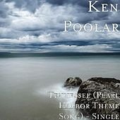 Tennessee (Pearl Harbor Theme Song) - Single by Ken Poolar