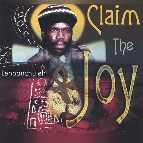 Claim The Joy by Lehbanchuleh