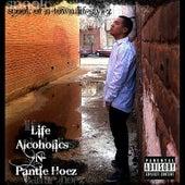 Life, Alcoholics, -N- Pantie Hoez by Spook