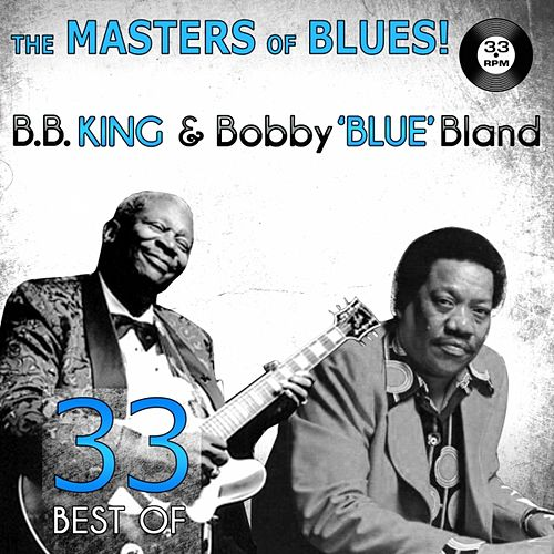 "The Masters of Blues! (33 Best of B.B. King & Bobby ""Blue"" Bland) by Various Artists"