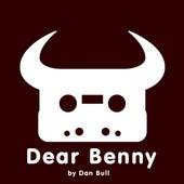 Dear Benny by Dan Bull
