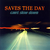 Can't Slow Down by Saves the Day