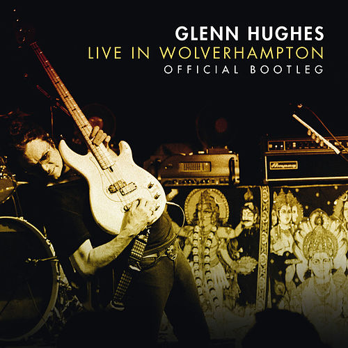 Live in Wolverhampton by Glenn Hughes
