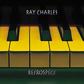 Ray Charles - Retrospect by Ray Charles
