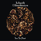 Save The Planet (Selamatkan Bumi) by Tohpati Ethnomission