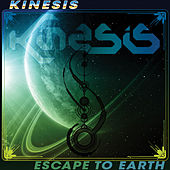 Kinesis - Escape To Earth EP by Kinesis