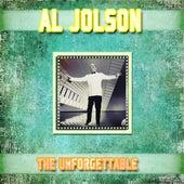 The Unforgettable Al Jolson (Remastered) by Al Jolson