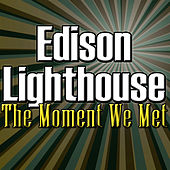 The Moment We Met by Edison Lighthouse
