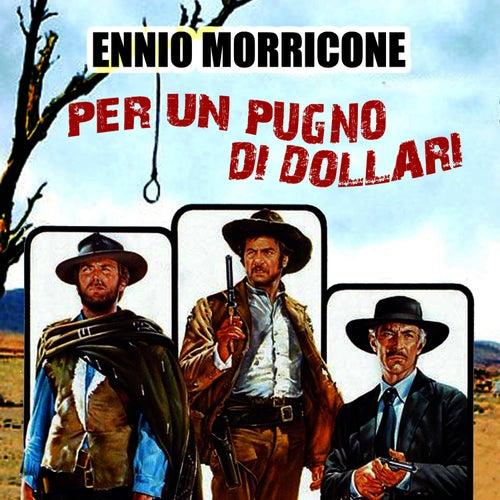 Per un pugno di dollari (Original Score) by Ennio Morricone