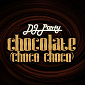Chocolate (Choco Choco) by DJ Party
