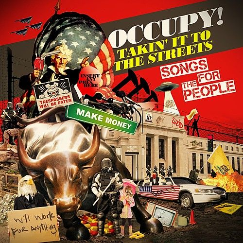 Occupy! Takin' It To The Streets - Songs For The People by Various Artists