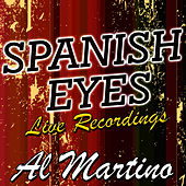 Spanish Eyes: Live Recordings by Al Martino