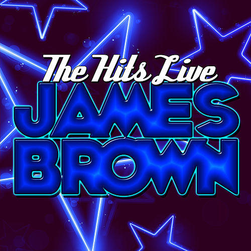 The Hits Live by James Brown