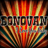 I Love You Baby by Donovan