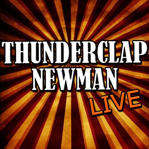 Thunderclap Newman: Live by Thunderclap Newman