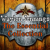 The Essential Collection by Waylon Jennings