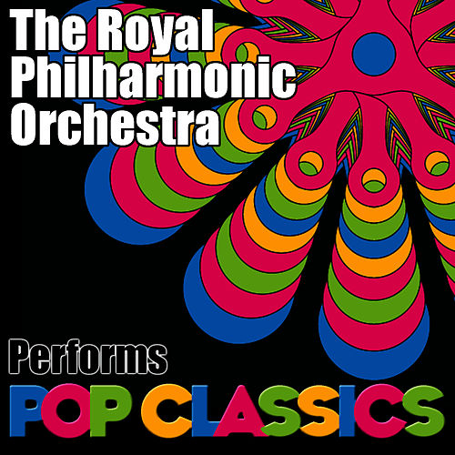 The Royal Philharmonic Orchestra Performs Pop Classics by Royal Philharmonic Orchestra