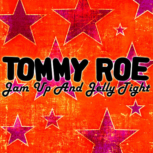 Jam Up and Jelly Tight by Tommy Roe