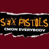 C'mon Everybody by Sex Pistols