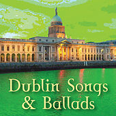 Dublin Songs & Ballads by Various Artists
