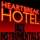 Heartbreak Hotel by The Jazz Instrumentals