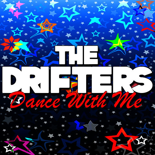 Dance With Me by The Drifters