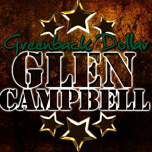 Greenback Dollar by Glen Campbell