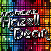 Who's Leaving Who by Hazell Dean
