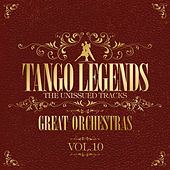 Tango Legends Vol. 10: Great Orchestras by Various Artists