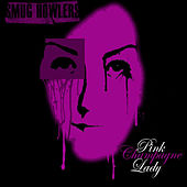 Pink Champagne Lady - Single by Smug Howlers