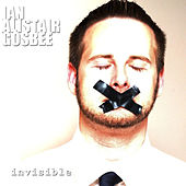 Invisible by Ian Alistair Gosbee