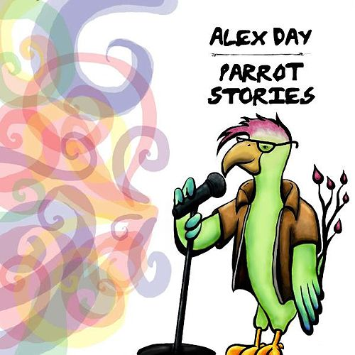 Parrot Stories by Alex Day