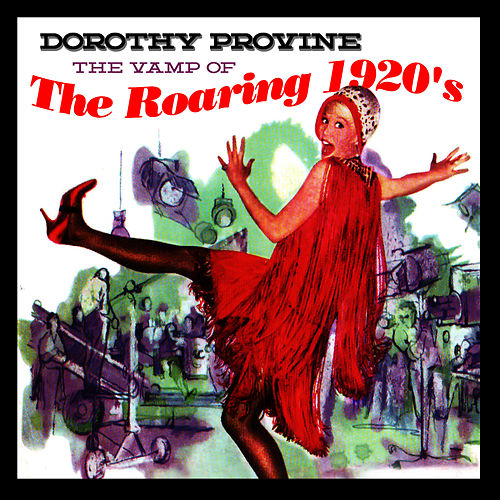 The Vamp Of The Roaring 1920's by Dorothy Provine