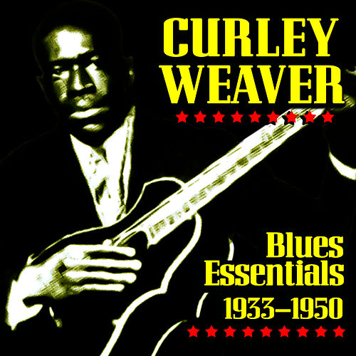 Blues Essentials 1933-1950 by Curley Weaver