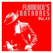 Flamenco's Cantaores Vol. 13 by Various Artists