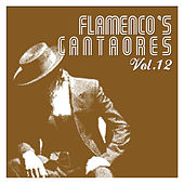 Flamenco's Cantaores Vol. 12 by Various Artists