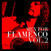 Men for Flamenco Vol. 2 by Various Artists