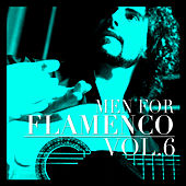 Men for Flamenco Vol. 6 by Various Artists
