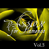 Passion for Flamenco Vol. 3 by Various Artists