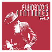 Flamenco's Cantaores Vol. 9 by Various Artists