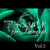 Passion for Flamenco Vol. 5 by Various Artists