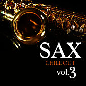 Sax Chill Out Vol.3 by Sax Chill Out